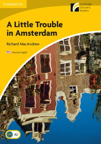 A Little Trouble in Amsterdam Level 2 Elementary/Lower-intermediate American English (Cambridge Discovery Readers - Level 2)の詳細を見る