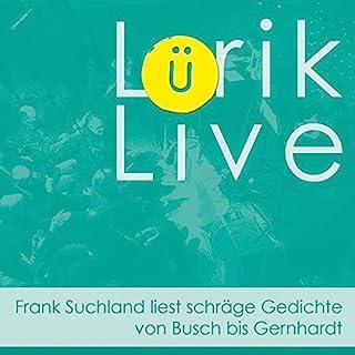 Lürik live. Frank Suchland liest schräge Gedichte von Busch bis Gernhardt Titelbild
