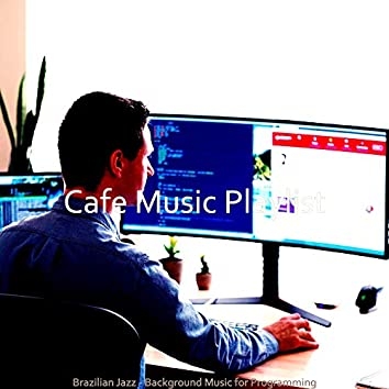 Brazilian Jazz - Background Music for Programming