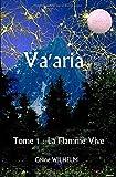 Va'aria - Tome 1 : La Flamme Vive