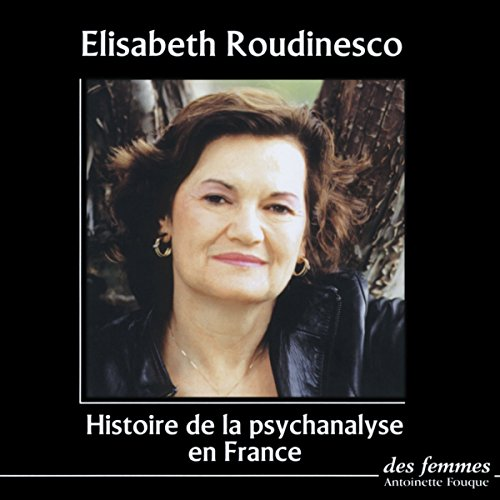 Histoire de la psychanalyse en France audiobook cover art