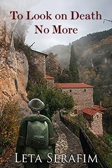 [Leta Serafim]のTo Look on Death No More (English Edition)