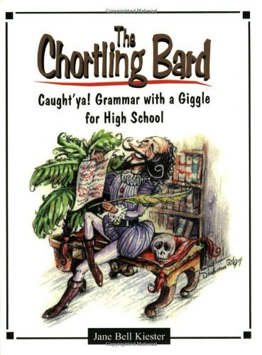 The Chortling Bard: Caught'ya! Grammar with a Giggle for High School (Maupin House) by Jane Bell Kiester (2013-01-01)