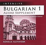 Intensive Bulgarian 1 Audio Supplement [SPOKEN-WORD CD]: To Accompany Intensive Bulgarian 1, a Textbook and Reference Grammar
