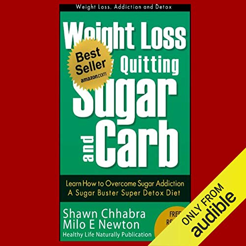 Weight Loss by Quitting Sugar and Carb - Learn How to Overcome Sugar Addiction - A Sugar Buster Super Detox Diet (Weight Loss, Addiction and Detox) Titelbild
