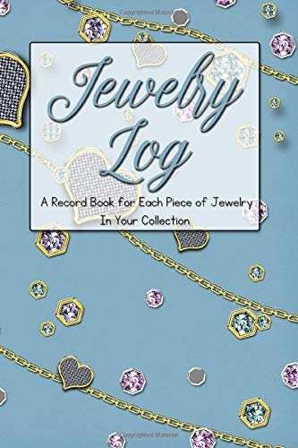Jewelry Log: A Record Book for Each Piece of Jewelry In Your Collection