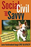 Social, Civil, and Savvy: Training & Socializing Puppies to Become the Best Possible Dogs (Training Great Dogs)