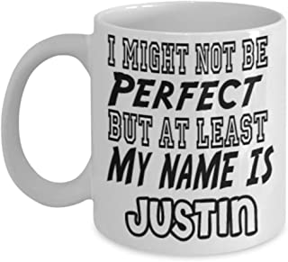 Funny Justin Gifts 11oz Coffee Mug - I Might Not Be Perfect - Best Inspirational Gifts and Sarcasm ak2199