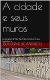 A cidade e seus muros: as pixações de São Paulo à luz da psicologia arquetípica