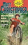 Mountain Bike Mania (Matt Christopher Sports Classics)