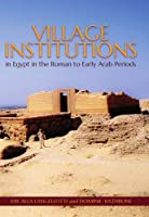 Village Institutions in Egypt in the Roman to Early Arab Periods (Proceedings of the British Academy)