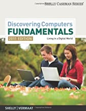 Discovering Computers - Fundamentals 2011 Edition (Shelly Cashman) by Shelly, Gary B. Published by Cengage Learning 7th (seventh) edition (2010) Paperback