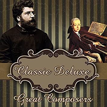 Classic Deluxe. Great Composers