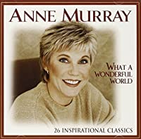 What A Wonderful World [2 CD] by Anne Murray (1999-10-01)