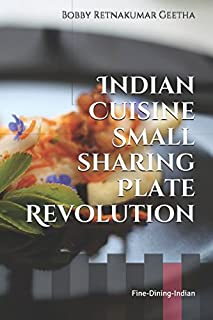 The Indian Cuisine Small Sharing Plate revolution: Fine-Dining-Indian (Finediningindian cuisine)