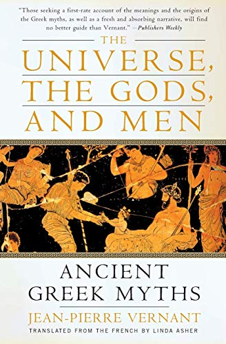 The Universe, the Gods, and Men: Ancient Greek Myths