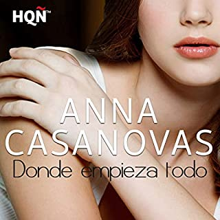 Donde Empieza Todo [Where It All Begins]                   By:                                                                                                                                 Anna Casanovas                               Narrated by:                                                                                                                                 Alba Sola                      Length: 7 hrs and 21 mins     9 ratings     Overall 4.6