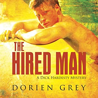 The Hired Man: A Dick Hardesty Mystery     Dick Hardesty Series              By:                                                                                                                                 Dorien Grey                               Narrated by:                                                                                                                                 Jeff Frez-Albrecht                      Length: 7 hrs and 29 mins     40 ratings     Overall 4.5
