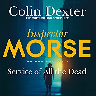 Service of All the Dead     Inspector Morse Mysteries, Book 4              Written by:                                                                                                                                 Colin Dexter                               Narrated by:                                                                                                                                 Samuel West                      Length: 7 hrs and 49 mins     1 rating     Overall 5.0
