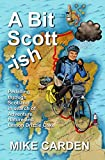 A Bit Scott-ish: Pedalling through Scotland in search of Adventure, Nature and Lemon Drizzle Cake (Bike Ride Books Book 2) (English Edition)