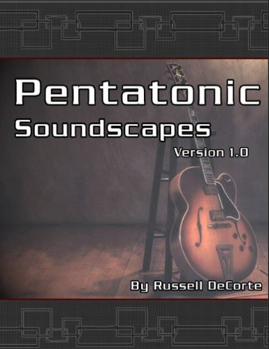 Pentatonic Soundscapes - Take your guitar playing to a new level by mastering the guitar and fretboard (English Edition)