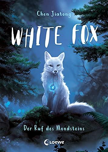 White Fox (Band 1) - Der Ruf des Mondsteins: Begleite Polarfuchs Dilah auf seiner spannenden Mission - Actionreiches Fantasy-Kinderbuch ab 9 Jahren