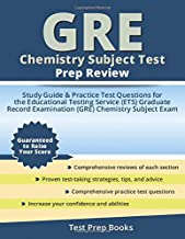 GRE Chemistry Subject Test Prep Review: Study Guide & Practice Test Questions for the Educational Testing Service (ETS) Graduate Record Examination (GRE) Chemistry Subject Exam: (Test Prep Books)