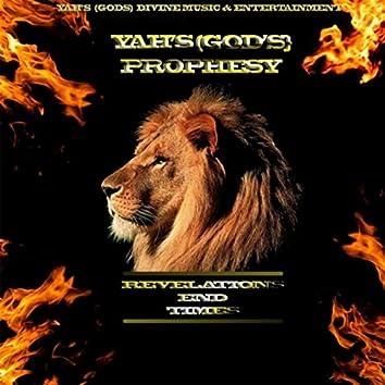 Yah's (God's) Prophecy: Revelation End Times
