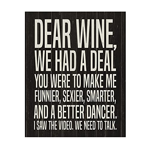 """""""Dear Wine-We Had A Deal"""" -Funny Wine Sign - 11 x 14"""" Typographic Wall Art Print -Ready to Frame. Home-Kitchen-Dining Room-Bar-Cave Decor. Humorous Gift for Wine Lovers! Printed on Photo Paper."""