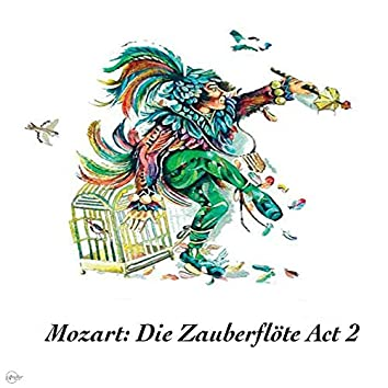 Mozart: Die Zauberflöte Act 2