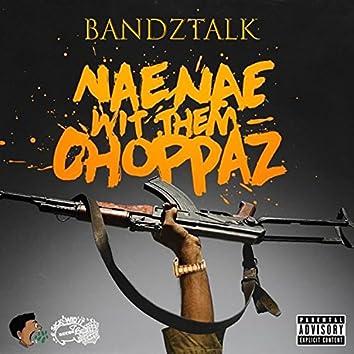 Nae Nae wit Them Choppaz