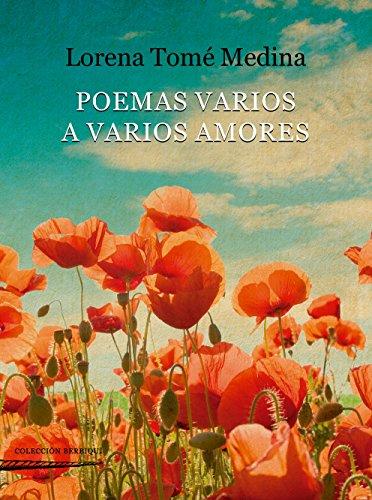 POEMAS VARIOS A VARIOS AMORES (Colección Berbiquí de Poesía)