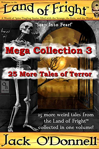 Land of Fright Mega Collection 3: A Collection of 25 Weird Tales (Land of Fright Mega Collections) (English Edition)