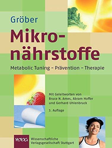 Mikronährstoffe: Metabolic Tuning-Prävention-Therapie (Für die Kitteltasche)