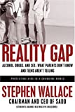 Image of Reality Gap: Alcohol, Drugs, and Sex--What Parents Don't Know and Teens Aren't Telling