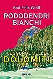 Rododendri bianchi: Leggende delle Dolomiti