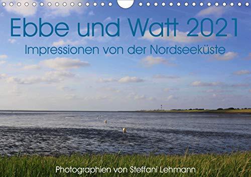 Ebbe und Watt 2021. Impressionen von der Nordseeküste (Wandkalender 2021 DIN A4 quer)