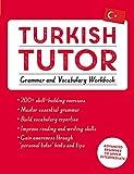 Turkish Tutor: Grammar and Vocabulary Workbook (Learn Turkish with Teach Yourself): Advanced beginner to upper...