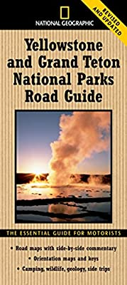 National Geographic Yellowstone and Grand Teton National Parks Road Guide: The Essential Guide for Motorists (National Geographic Yellowstone & Grand Teton National Parks Road Guide) from National Geographic