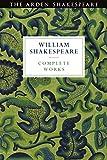 Arden Shakespeare Third Series Complete Works (The Arden Shakespeare Third Series)