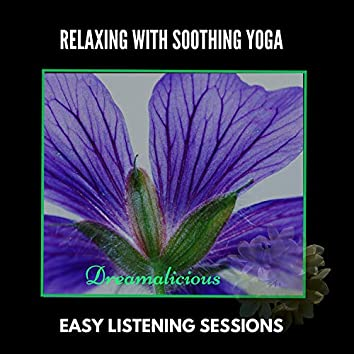 Relaxing With Soothing Yoga - Easy Listening Sessions