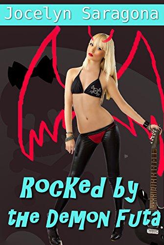Rocked by the Demon Futa (Demon Rocker Zarah Book 1)