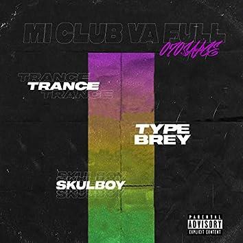 Mi Club Va a Full (feat. Trance & Skulboy)