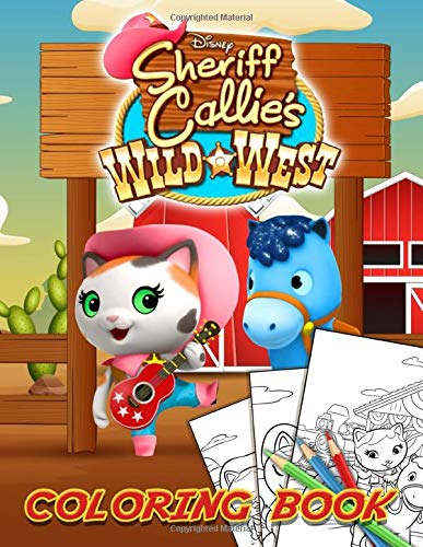 Sheriff Callies Wild West Coloring Book: Crayola Sheriff Callies Wild West Coloring Books For Kids And Adults