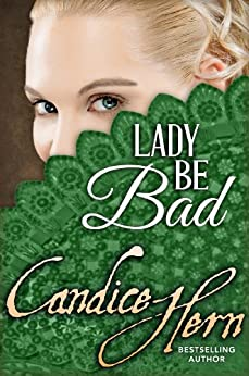 Lady Be Bad (The Merry Widows Book 3) by [Candice Hern]
