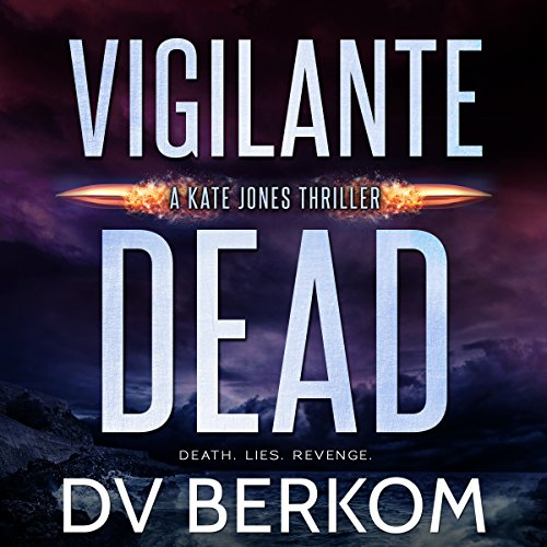 Vigilante Dead: A Kate Jones Thriller audiobook cover art