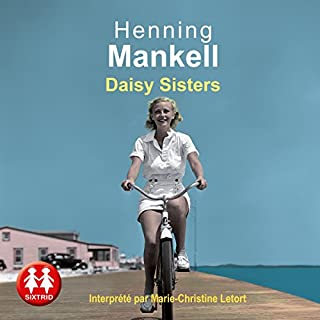 Daisy Sisters                   De :                                                                                                                                 Henning Mankell                               Lu par :                                                                                                                                 Marie-Christine Letort                      Durée : 16 h et 20 min     16 notations     Global 3,8