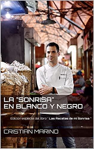 """La """"Sonrisa"""" en Blanco y Negro: Edición especial del libro """" Las Recetas de mi Sonrisa """""""