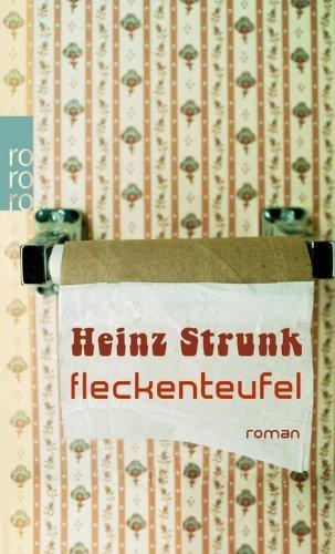 Fleckenteufel von Heinz Strunk (1. Oktober 2010) Taschenbuch