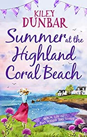 Summer at the Highland Coral Beach: A romantic, heart-warming, and uplifting read (Port Willow Bay Book 1)